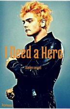 I Need a Hero (Stolen sequel) by RajaNumba1