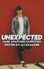 Unexpected // Mark Anastasio Fanfiction COMPLETED ✔️ by alyxxamxrie