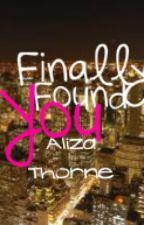 Finally Found You by AlizaThorne