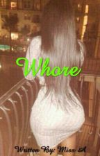 WHORE by didnt_knowo