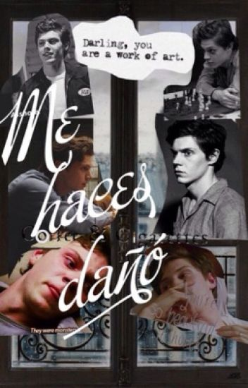 Me haces daño (Evan Peters y tu ) -PAUSADA-
