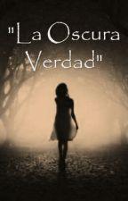 """La Oscura Verdad"" by Sttenny"
