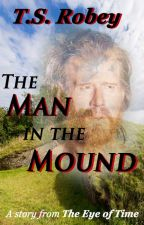 The Man in the Mound by timnick