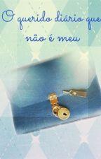 Querido diário que não é meu by MoranguinhoMV
