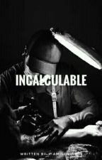 Incalculable by i-am-loveless