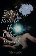 ||•Billy's Ride to The Other World•|| by Shivran86
