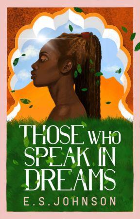 those who speak in dreams   #ONC2020 by ESJohnson