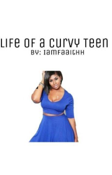 Life Of A Curvy Teen