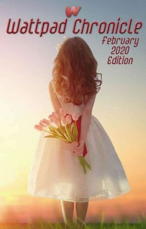 February 2020 Edition by WattpadChronicle