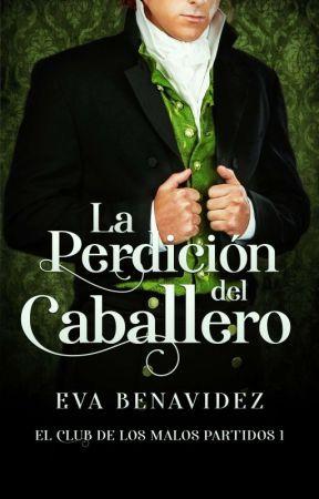 LA PERDICIÓN DEL CABALLERO*EL CLUB DE LOS MALOS PARTIDOS 1*PAUSADA  by EvaBenavidez