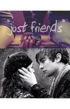 Just friends by MrsHoranPayne4Life