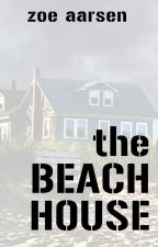 The Beach House - Part 1 by zaarsenist