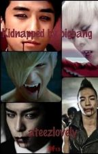 Kidnapped by bigbang  by ateezlovely