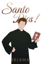 Santo Dios! by chasingcastles