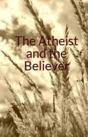 The Atheist and the Believer by DrKarf