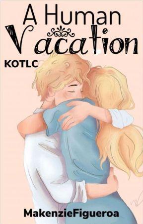 A Human Vacation  by MakenzieFigueroa