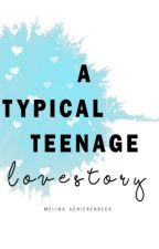 A typical teenage lovestory by melinasons