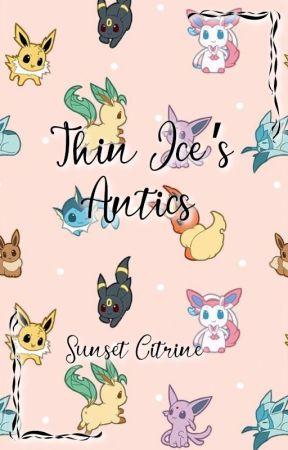 Thin Ice's Antics by SunsetLovesYoshi