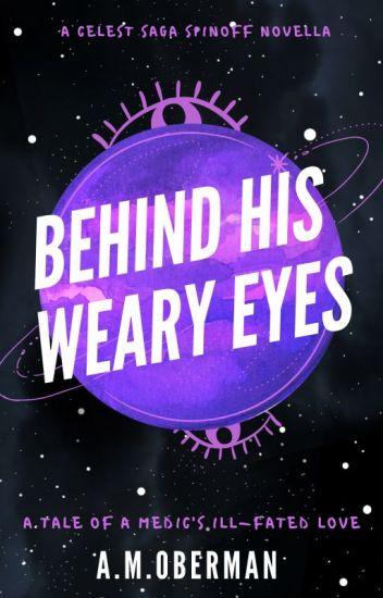 Behind His Weary Eyes