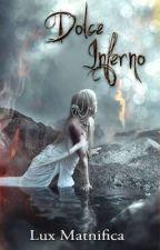 Dolce Inferno by LuxMatnfica
