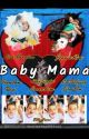 Baby Mama  by JENLISAblinks100