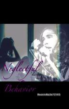 Neglectful Behavior by MusicIsMyLife7121415