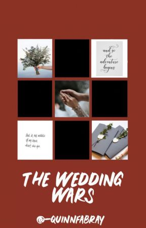 THE WEDDING WARS - APPLY FIC - CLOSED by -QUINNFABRAY