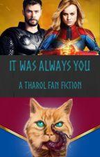 It Was Always You (A Tharol Fan fiction) by astrocaitlynn