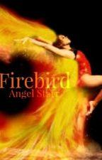 Firebird (Revised) by AngelStarr17