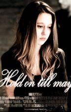 Hold on till may. by SofiiQuinn