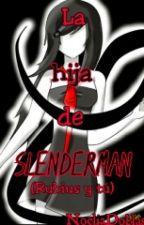 La hija de Slenderman (Rubius y tú) {Mini novela} TERMINADA. by NoeliaDoblas