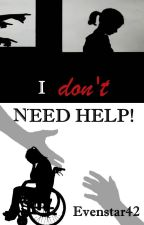 I Don't Need Help! by Evenstar42