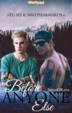 Before Anyone Else by TattooOfLove