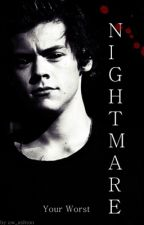 Your Worst Nightmare [ h. styles fanfiction] by aw_ashton