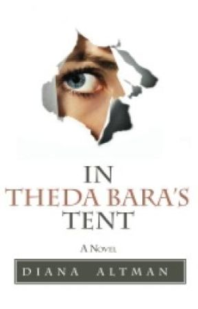 In Theda Bara's Tent (as Reviewed by Publisher's Weekly) by DianaAltman