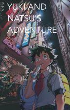 Yuki and Natsu's Adventure BNHAxFairy Tail by MochiMochi117