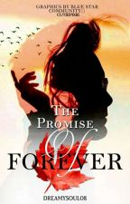 The Promise of Forever by dreamysoul08