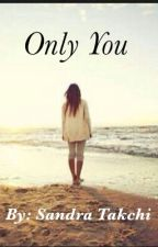 Only You by sandra_001