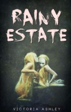 Rainy Estate (A sample of the eBook I'm working on) by Hooha84