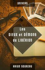 [Univers] Les Dieux et Démons de Libérion by HaiunSoureau