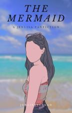 THE MERMAID [JenLisa] by JenLisaSvckah