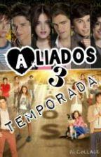 Aliados 3temporada |Reencuentro by LauraDiaz577