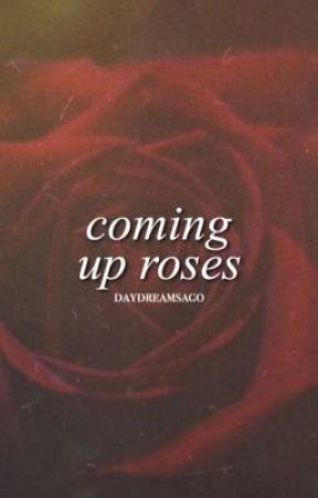 coming up roses by daydreamsago