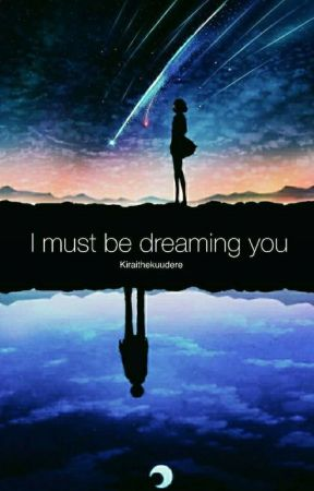 I must be dreaming  you [EN COURS] by sad_poetist13___