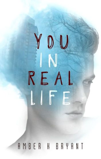You in Real Life
