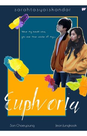 [English] Euphoria (Chaekook - Son Chaeyoung x Jeon Jungkook - Bangtwice) by SarahTasyaIskandar