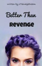 Better Than Revenge [H.S] by xTeenageDream