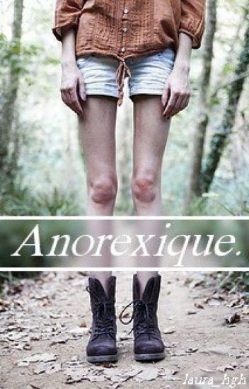 Anorexique.