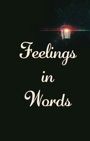 Feelings In Words  by Snowww37