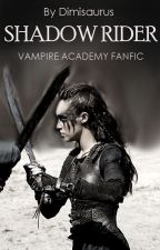 Shadow Rider (Vampire Academy Fanfic) by Dimisaurus